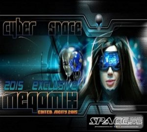 Cyber Space - Exclusive Mix (Full Version) (2015)