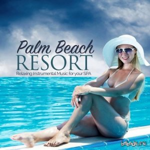 Palm Beach Resort Relaxing Instrumental Music for Your Spa (2015)