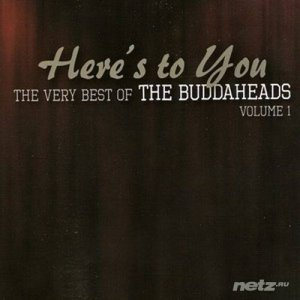 The Buddaheads - Here's To You (The Very Best Of The Buddaheads Volum 1) (2013)