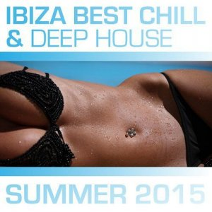 Ibiza Best Chill and Deep House Summer (2015)