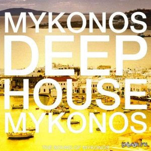 Mykonos Deep House The Sound of Mykonos (2015)