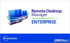 Devolutions Remote Desktop Manager Enterprise 10.6.4.0 Final