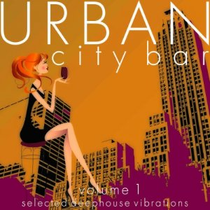 Urban City Bar, Vol. 1 (Selected Deephouse Vibrations)(2015)