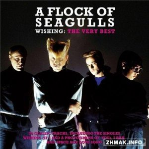 A Flock Of Seagulls - Wishing: The Very Best Of (2015) Lossless