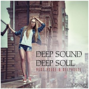 Deep Sound Deep Soul Best House and Deephouse (2015)