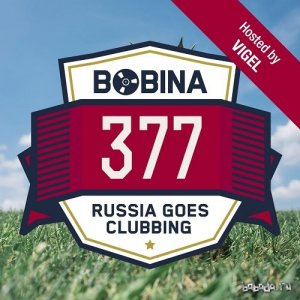 Bobina - Russia Goes Clubbing Radio 377 (2016-01-02) (Hosted by Vigel)