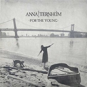 Anna Ternheim - For The Young [Deluxe Edition] (2016)