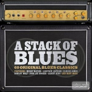 A Stack of Blues: 60 Original Blues Classics (2016)