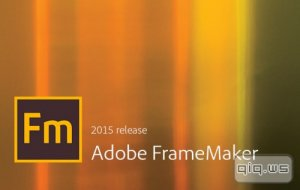 Adobe Framemaker 2015 13.0.3.494 RePack by D!akov
