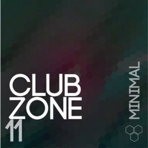 Club Zone - Minimal, Vol. 11 (2016)