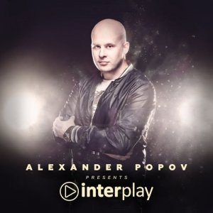 Alexander Popov presents - Interplay Radio Show 107 (2016-08-08)